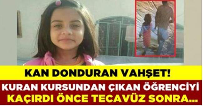 Küçük Kızı Kur'an Kursu Çıkışında Kaçırdı, Tecavüz Edip Öldürdükten Sonra Çöpe Attı!