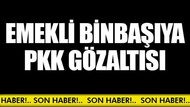 Emekli Binbaşıya PKK Gözaltısı