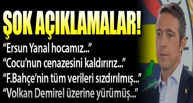 Fenerbahçe Başkanı Ali Koç'tan Şok Açıklamalar: