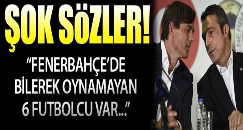 Fenerbahçe İçin Bomba İddia: Bilerek Oynamayan 6 Futbolcu Var