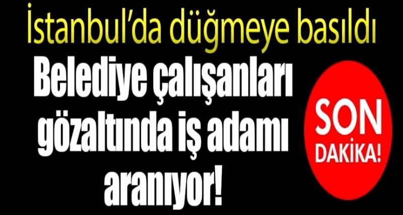 Son Dakika! Ataşehir Belediyesi'ne Yolsuzluk Operasyonu