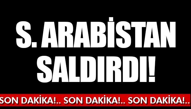 Son Dakika! Son Dakika... Suudi Arabistan Destekli Güçler Saldırdı!