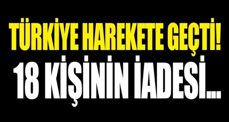 Türkiye 18 Şüphelinin İadesi İçin Harekete Geçti