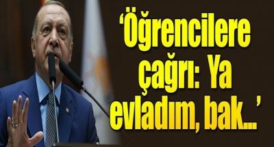 Cumhurbaşkanı Erdoğan'dan Öğrencilere Çağrı: Ya Evladım Bak…