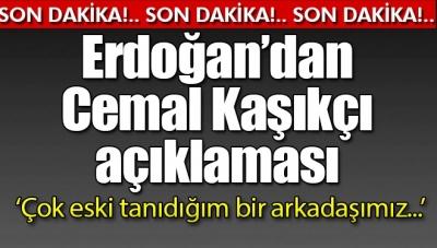 Cumhurbaşkanı Erdoğan'dan Cemal Kaşıkçı Açıklaması