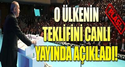 Cumhurbaşkanı Erdoğan O Ülkenin Teklifini Canlı Yayında Açıkladı