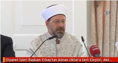 """Diyanet İşleri Başkanı Erbaş'tan Adnan Oktar'ın Skandal Görüntülerine Sert Yorum: """"Tüylerimiz Diken Diken İzliyoruz, Akli Dengesi Bozulmuş"""""""