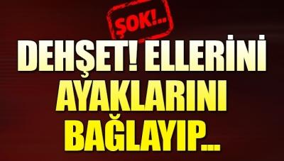 İzmir'de Dehşete Düşüren Olay! Ellerini Ayaklarını Bağlayıp…