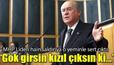 """MHP Lideri Bahçeli Batman'daki Saldırıyla İlgili: """"Gök Girsin Kızıl Çıksın ki…"""""""