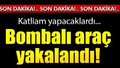 Son Dakika! Mardin'de Bomba Yüklü Araç Ele Geçirildi